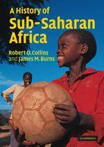 A History of Sub-saharan Africa - Robert O. Collins