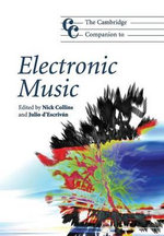 The Cambridge Companion to Electronic Music : Cambridge Companions to Music