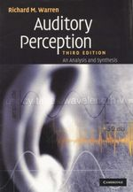 Auditory Perception  : An Analysis and Synthesis - 3rd Edition - Richard Warren