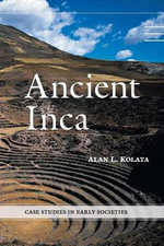 Ancient Inca - Alan L. Kolata