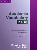 Academic Vocabulary in Use with Answers : 50 Units of Academic Vocabulary Reference and Practice: Self-Study and Classroom Use - Michael McCarthy
