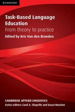 Task-Based Language Education : From Theory to Practice : Cambridge Applied Linguistics