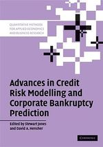 Advances in Credit Risk Modelling and Corporate Bankruptcy Prediction : Quantitative Methods for Applied Economics and Business Research