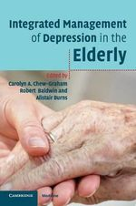 Integrated Management of Depression in the Elderly - Carolyn A. Chew-Graham