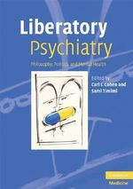 Liberatory Psychiatry : Philosophy, Politics and Mental Health