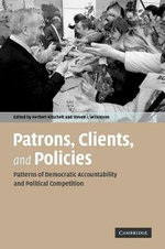 Patrons, Clients and Policies : Patterns of Democratic Accountability and Political Competition