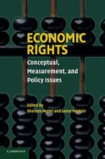 Economic Rights : Conceptual, Measurement, and Policy Issues - Shareen Hertel