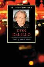 The Cambridge Companion to Don DeLillo - John Duvall