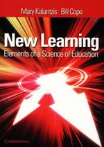New Learning : Elements of a Science of Education - Mary Kalantzis