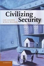 Civilizing Security - Ian Loader
