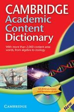 Cambridge Academic Content Dictionary [With CDROM Dictionary & Thesaurus in One] : With More Than 2,000 Content-Area Words, From Algebra to Zoology