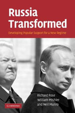 Russia Transformed : Developing Popular Support for a New Regime - Richard Rose