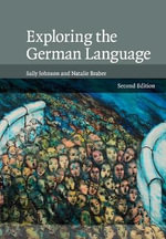 Exploring the German Language - Sally Johnson