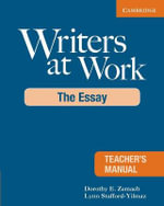 Writers at Work Teacher's Manual : The Essay - Dorothy E. Zemach
