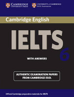 Cambridge IELTS 6 Student's Book with Answers : Examination Papers from University of Cambridge ESOL Examinations - Cambridge ESOL