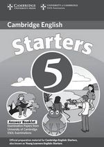 Cambridge Young Learners English Tests Starters 5 Answer Booklet: No. 5 : Examination Papers from the University of Cambridge ESOL Examinations - Cambridge ESOL