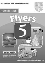 Cambridge Young Learners English Tests Flyers 5 Answer Booklet: No. 5 : Examination Papers from the University of Cambridge ESOL Examinations - Cambridge ESOL