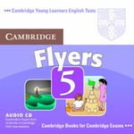 Cambridge Young Learners English Tests Flyers 5 Audio CD: No. 5 : Examination Papers from the University of Cambridge ESOL Examinations - Cambridge ESOL