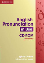 English Pronunciation in Use Elementary CD-ROM for Windows and Mac (single User) : Elementary: Self-Study and Classroom Use [With 5 C... - Sylvie Donna
