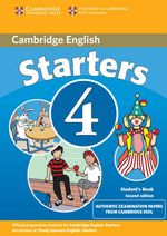 Cambridge Young Learners English Tests Starters 4 Student's Book : Examination Papers from the University of Cambridge ESOL Examinations - Cambridge ESOL