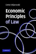 Economic Principles of Law - Cento Veljanovski