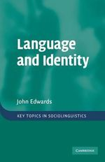 Language and Identity : An Introduction - John Edwards