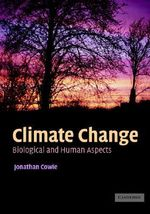 Climate Change : Biological and Human Aspects - Jonathan Cowie