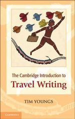 The Cambridge Introduction to Travel Writing - Tim Youngs