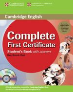 Complete First Certificate Student's Book Pack : Student's Book with Answers [With CDROM and 3 CDs] - Guy Brook-Hart