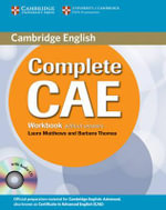 Complete CAE Workbook without Answers with Audio CD : Examination Papers from University of Cambridge ES... - Laura Matthews