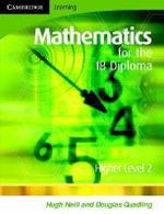 Mathematics for the IB Diploma Higher Level 2 : Higher Level 2 - Douglas Quadling
