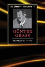 The Cambridge Companion to Gunter Grass : Cambridge Companions to Literature (Paperback)