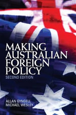 Making Australian Foreign Policy - Allan Gyngell
