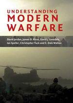 Understanding Modern Warfare - David Jordan