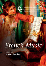 The Cambridge Companion to French Music : Cambridge Companions to Music