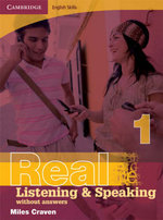 Real Listening and Speaking - Without Answers : Book 1 : Cambridge English Skills - Miles Craven
