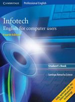 Infotech  English for Computer Users : Student's Book : Cambridge Professional English - Santiago Remacha Esteras