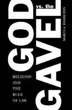 God vs. the Gavel : Religion and the Rule of Law - Marci A. Hamilton