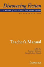 Discovering Fiction, an Introduction Teacher's Manual : A Reader of American Short Stories - Judith Kay