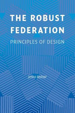 The Robust Federation : Principles of Design - Jenna Bednar