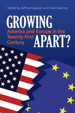 Growing Apart? : America and Europe in the 21st Century