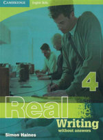 Real Writing - Without Answers : Book 4 : Cambridge English Skills - Simon Haines