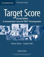 Target Score : A Communicative Course for TOEIC Test Preparation : Second Edition : Teacher's Book - Charles Talcott