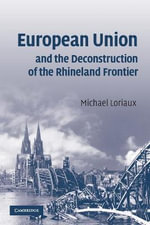 European Union and the Deconstruction of the Rhineland Frontier - Michael Loriaux