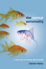 The Normal Personality : A New Way of Thinking About People - Steven Reiss