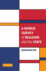 A World Survey of Religion and the State : Cambridge Studies in Social Theory, Religion, and Politics - Jonathan Fox