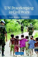 UN Peacekeeping in Civil Wars - Lise Morje Howard