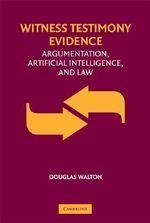 Witness Testimony Evidence : Argumentation and the Law - Douglas Walton