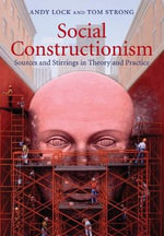 Social Constructionism : Sources and Stirrings in Theory and Practice - Andrew Lock