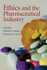 Ethics and the Pharmaceutical Industry - Michael A. Santoro